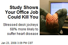 Study Shows Your Office Job Could Kill You