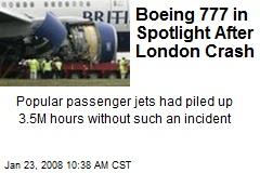 Boeing 777 in Spotlight After London Crash