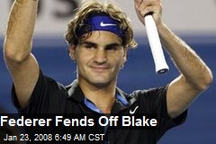 Federer Fends Off Blake