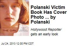 Polanski Victim Book Has Cover Photo ... by Polanski