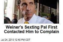 Weiner's Sexting Pal First Contacted Him to Complain