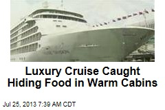 Luxury Cruise Caught Hiding Food in Warm Cabins