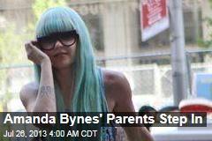 Amanda Bynes' Parents Step In