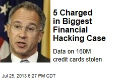 5 Charged in Biggest Financial Hacking Case