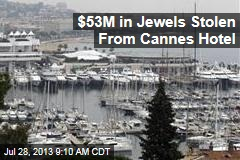 $53M in Jewels Stolen at Cannes Exhibition