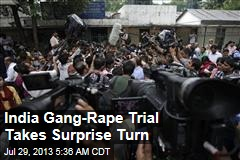 India Gang-Rape Trial Takes Surprise Turn