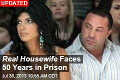 Real Housewife Faces 50 Years in Prison
