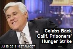 Celebs Back Calif. Prisoners' Hunger Strike