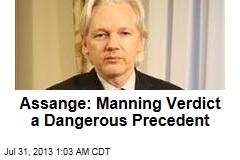 Assange: Manning Verdict a Dangerous Precedent