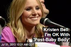 Kristen Bell: I'm OK With 'Post-Baby Body'