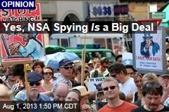 Yes, NSA Spying Is a Big Deal