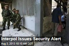 Interpol Issues Security Alert