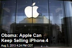 Obama: Apple Can Keep Selling iPhone 4