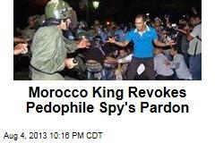 Morocco King Revokes Pedophile Spy's Pardon