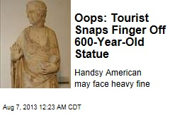Oops ... Tourist Snaps Finger Off 600-Year-Old Statue