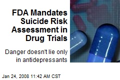 FDA Mandates Suicide Risk Assessment in Drug Trials