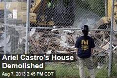 Ariel Castro's House Comes Down