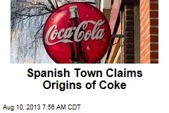 Spanish Town Claims Origins of Coke