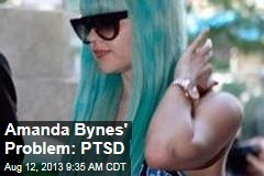 Amanda Bynes' Problem: PTSD