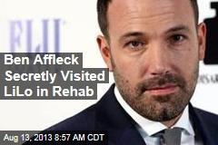 Ben Affleck Secretly Visited LiLo in Rehab