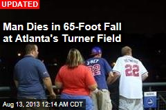 Man Dies in 30-Foot Fall at Atlanta's Turner Field