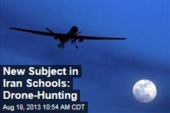 New Subject in Iran Schools: Drone-Hunting