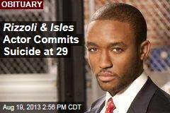 Rizzoli & Isles Actor Commits Suicide at 29