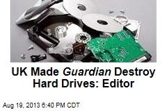 UK Gov't Destroyed Guardian Hard Drives: Editor