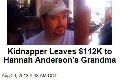 Kidnapper Leaves Cash to Victim's Grandmother
