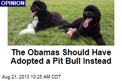 The Obamas Should Have Adopted a Pit Bull Instead