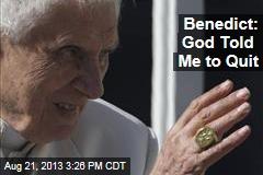 Ex-Pope Benedict: My Boss Told Me to Quit