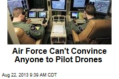 Air Force Can't Convince Anyone to Pilot Drones