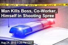 Man Kills Boss, Co-Worker, Himself, After Being Fired