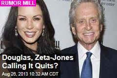 Douglas, Zeta-Jones Calling It Quits?