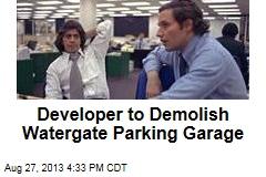 Developer to Demolish Watergate Parking Garage