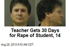 Teacher Gets 30 Days for Rape of Student, 14