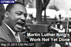 Martin Luther King's Work Not Yet Done