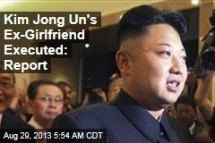 Kim Jong Un's Ex-Girlfriend Executed: Report