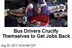Bus Drivers Crucify Themselves Over Layoffs