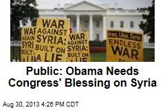 Public: Obama Needs Congress' Blessing on Syria