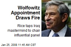 Wolfowitz Appointment Draws Fire