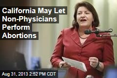 Calif. Looks to Make Abortion Less Restrictive