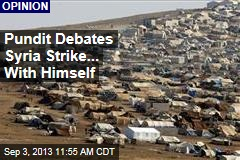 Pundit Debates Syria Strike... With Himself