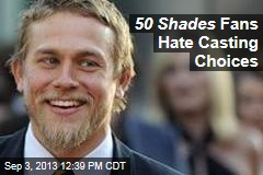 50 Shades Fans Hate Casting Choices