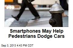 Smartphones May Help Pedestrians Dodge Cars