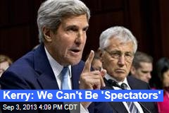Kerry: We Can't Be 'Spectators'