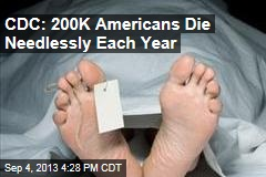 CDC: 200K Americans Die Needlessly Each Year