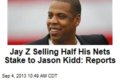Jay Z Selling Half His Nets Stake to Jason Kidd: Reports