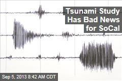 Tsunami Study Has Bad News for SoCal