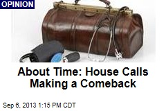 About Time: House Calls Making a Comeback